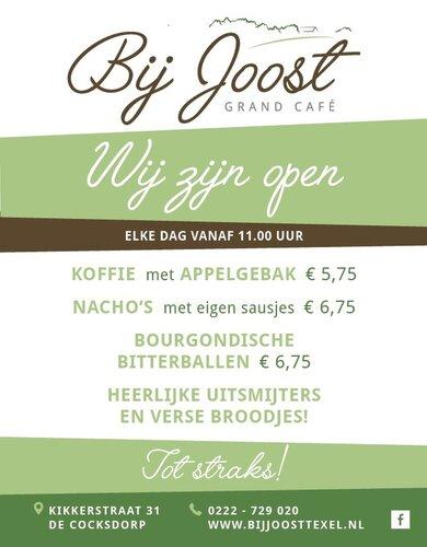 Grand Cafe Bij Joost, dagelijks vanaf 11.00 uur geopend